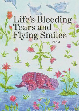 Life's Bleeding Tears and Flying Smiles - a book by Sri Chinmoy