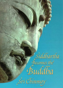 Siddhartha becomes the Buddha - a book by Sri Chinmoy